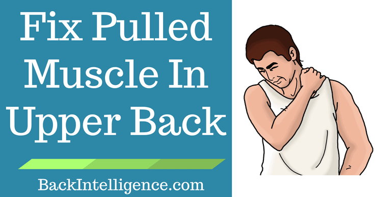 Fix pulled muscle in upper back