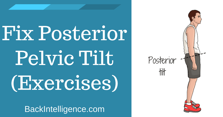 How To Fix Posterior Pelvic Tilt Best Stretches Amp Exercises