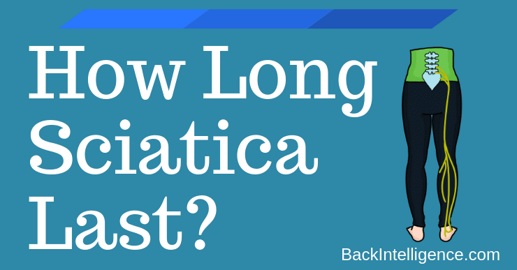 How long does sciatica lasts